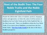 Root of the Bodhi Tree: The Four Noble Truths and the Noble EightfoldPath