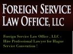 Foreign Service Law Office , LLC - Hire Professional Lawyer for Hague Service Convention !