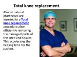 Total knee replacement, Hip replacement surgery, Hip replacement