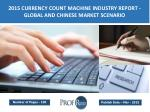 Global and Chinese Currency Count Machine Industry Size, Share, Trends, Growth, Analysis 2015