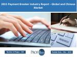 Global and Chinese Payment Breaker Industry Size, Share, Trends, Growth, Analysis 2015
