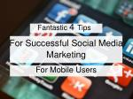 Fantastic Four Tips For Successful Social Media Marketing For Mobile Users