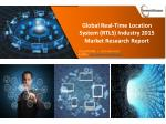 Real Time Location System Market Size, Share and Growth 2015