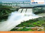 Hydropower in Portugal, Market Outlook to 2025, Update 2015 - Aarkstore