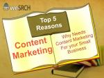 Content Marketing : Top 5 Reasons Why Needs Content Marketing For your Small Business