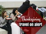 Thanksgiving travel on alert