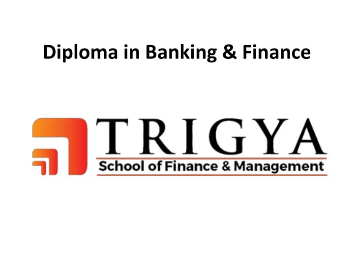diploma in banking finance n.