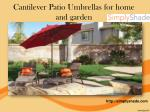 Cantilever Patio Umbrellas for home and garden