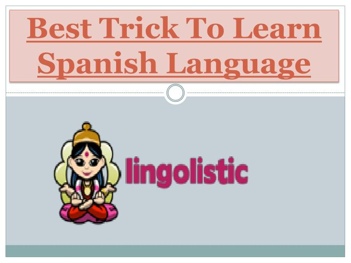 best trick to learn spanish language n.