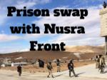 Prison swap with Nusra Front