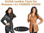Stylish Leather Coats for Womens - A1 FASHION GOODS
