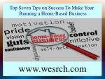 Top Seven Tips on Success To Make Your Running a Home-Based Business