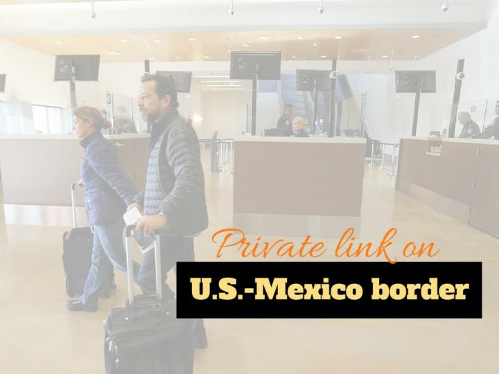 Private link on U.S.-Mexico border
