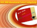 SOC 308 Educational Tutor/ indigohelp