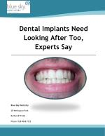 Dental Implants Need Looking After Too, Experts Say