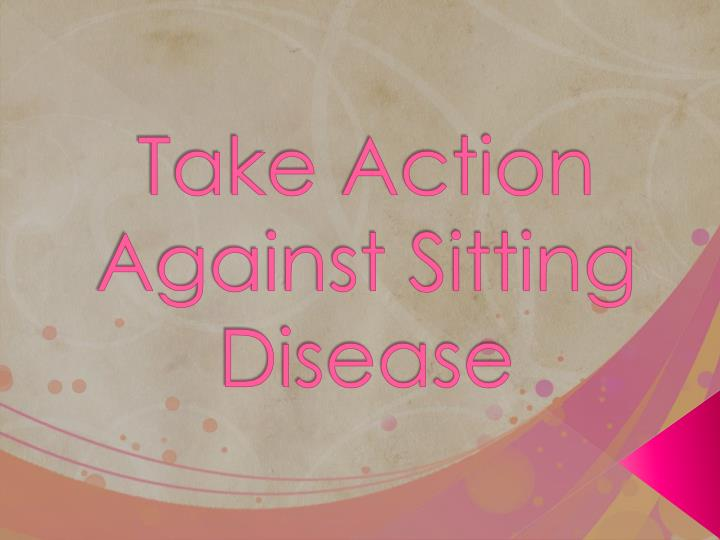 Take Action Against Sitting Disease