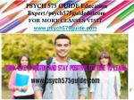 PSYCH 575 GUIDE Education Expert/psych575guidedotcom