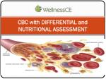 CBC with DIFFERENTIAL and NUTRITIONAL ASSESSMENT