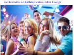 Get Best Ideas on Birthday Wishes, Cakes & Songs
