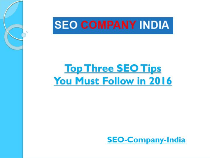 top three seo tips you must follow in 2016 n.
