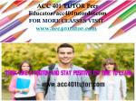 ACC 401 TUTOR Peer Educator/acc401tutordotcom