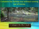 Complete the holiday tour without running out of money