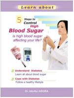 Diabetes Ebook: 5 Steps to Control High Blood Sugar- Is High Blood Sugar Affecting Your Life