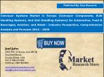 Europe Conveyor System Market is Expected to Reach USD 12 Billion in 2020