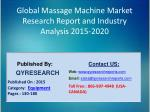 Global Massage Machine Market 2015 Industry Analysis, Research, Trends, Growth and Forecasts