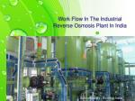 Work Flow In The Industrial Reverse Osmosis Plant In India