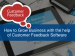 How to grow Business with the help of Customer Feedback Software