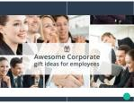 Awesome Corporate Gift Ideas for Employees