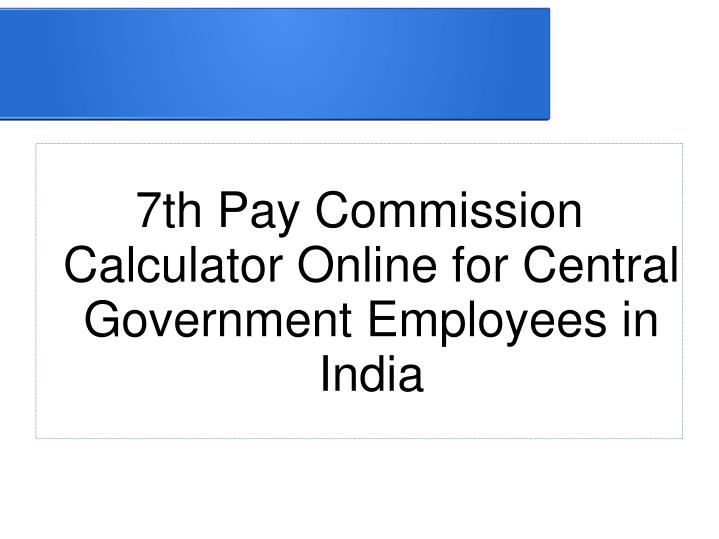 PPT - 7th Pay Commission Calculator Online PowerPoint Presentation