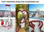 TOP 5 WEDDING IDEAS FOR VALENTINES DAY