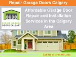 Repair Garage Doors Calgary- Residential & Commercial Installation, Maintenance & Replacement Service