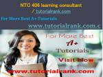 NTC 406 learning consultant / tutorialrank.com