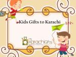Kids Gifts to Karachi---KarachiGifts.com