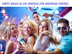 PARTY HALLS IN LOS ANGELES FOR BACHELOR PARTIES