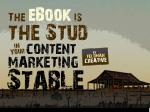 The eBook is the Stud in Your Content Marketing Stable