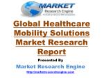 Global Healthcare Mobility Solutions Market Report by Market Research Engine