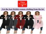 Get the best Stylish women clothing from the lot