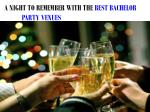 A NIGHT TO REMEMBER WITH THE BEST BACHELOR PARTY VENUES