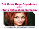 Get Know Huge Experience with Photo Retouching Company