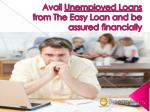 Avail Unemployed Loans from The Easy Loan and be assured financially