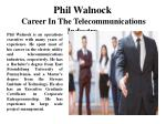 Phil Walnock Career In The Telecommunications Industry