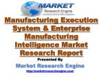 Manufacturing Execution System & Enterprise Manufacturing Intelligence Market will Grow at a CAGR of more than 15.0% dur
