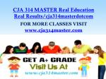 CJA 314 MASTER Real Education Real Results/cja314masterdotcom