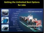 Getting the Unlimited Best Options for Jobs