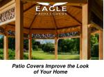 Give Attractive Look to Your Home with Patio Covers