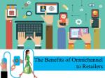 The Benefits of Omnichannel to Retailers